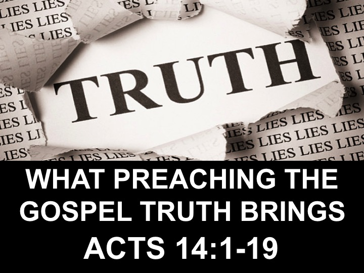 What Preaching The Gospel Truth Brings