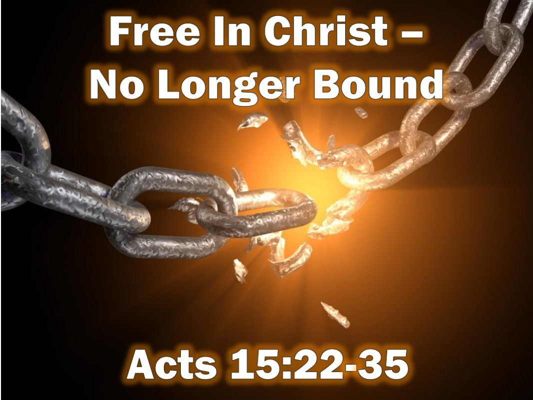 Free In Christ - No Longer Bound
