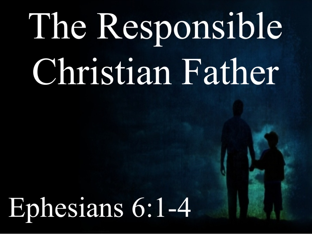The Responsible Christian Father